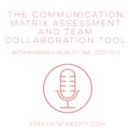 The Communication Matrix with Kim Hurley MA, CCC-SLP